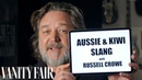 Russell Crowe Teaches You Australian New Zealand Slang | Vanity Fair