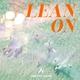 Campsite Dream - Lean On