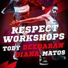 DIANA MATOS & TOBY DEEDARAN | RESPECT WORKSHOPS