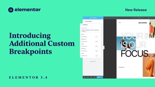 Introducing Elementor 3.4: Break Design Limits with Additional Custom Breakpoints and More!