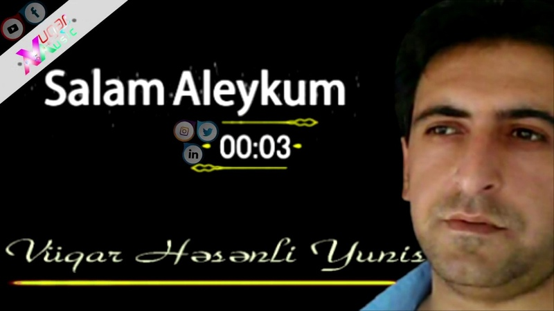Hi.Salam Aleykum.Hello.Oi Alumkum.Hai Alumkum.Vugar Qasanli Yunis.Vuqar_music official-New music2020