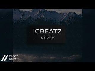 |FREE| IC_Beatz - Never  | 110BPM | Atmospheric Beat