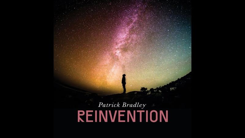 Patrick Bradley Reinvention Official Audio