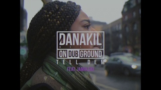 📺 Danakil Meets ONDUBGROUND - Tell Dem feat. Jamalski [Official Video]