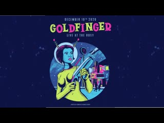 Goldfinger - Never Look Back Release Party (Live At The Roxy December 10, 2020)