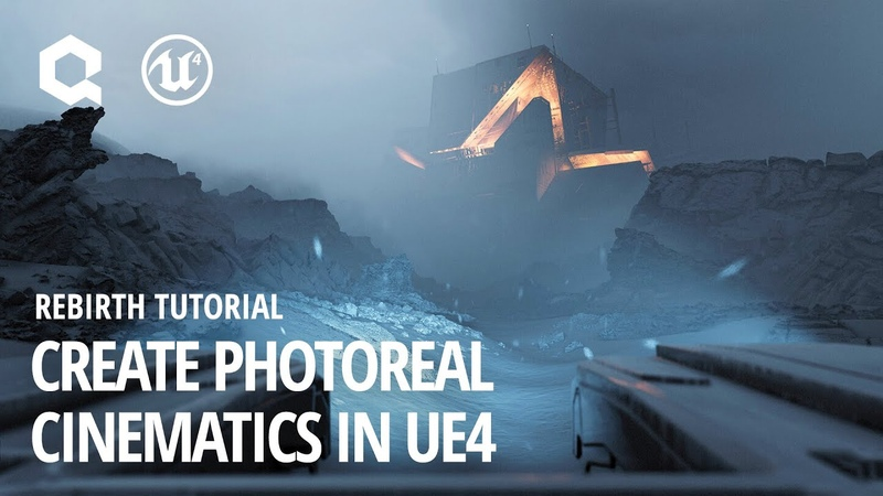 Create photoreal cinematics in UE4: Rebirth tutorial