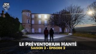 S03 - EP02 : Le Préventorium Hanté   Enquête Paranormale 2021 (Chasseur de Fantômes)