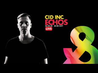 Cid Inc - Guest mix - Lost & Found's Echos - Live stream - 02 May 2020