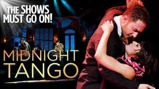 Midnight Tango - FULL SHOW | The Shows Must Go On