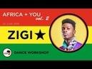 AFRIKA YOU dance workshops VOL 2 23 JUNE 2018 Incredible Zigi