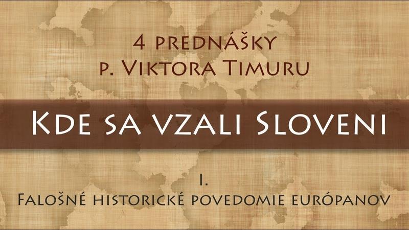 Viktor Timura 1 4 O falošnom historickom povedomí