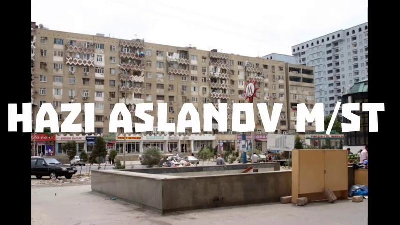Станция Метро Хази Асланов Hazi Aslanov Stansiyasi BAKU METRO