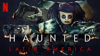 Haunted: Latin America | Netflix