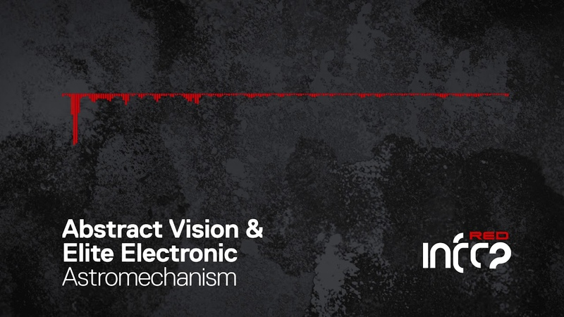 Abstract Vision Elite Electronic - Astromechanism [InfraRed] OUT NOW!