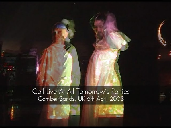 Coil live 6th April 2003 All Tomorrow s Parties Camber Sands UK