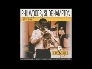 Phil Woods, Slide Hampton 1968 Jazz