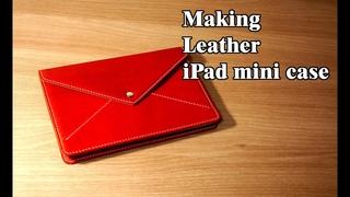 46 [Leather Craft] Making Apple iPad Mini Leather Case / [가죽공예] 애플 아이패드 미니 케이스 만들기 / Free Pattern