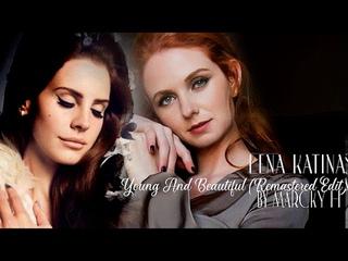 Lena Katina  Лена Катина - Young And Beautiful (Remastered Edit)