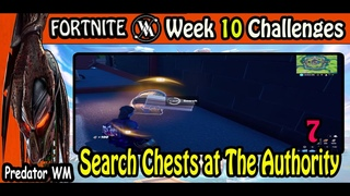 Search Chests at The Authority / Week 10 Challenges / Season 3 Chapter 2 / Fortnite BR