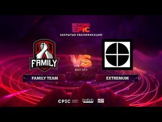 Family Team vs EXTREMUM, BEYOND EPIC: Europe/CIS Qualifier, bo3, game 1 [Maelstorm & Jam]