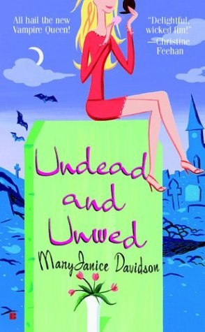 Undead and Unwed (Undead #1)