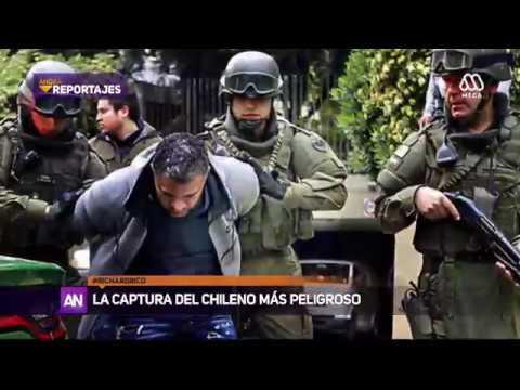 LA CAPTURA DEL CHILENO MÁS PELIGROSO - Ahora Noticias