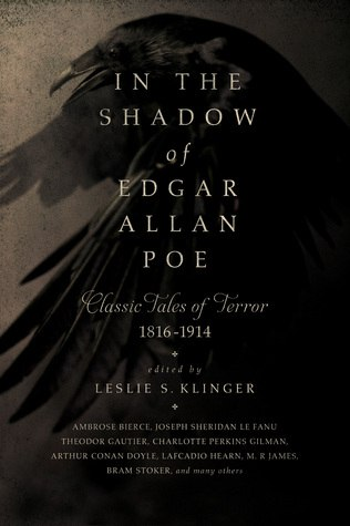 In the Shadow of Edgar Allan Poe: Classic Tales of Horror, - Leslie S. Klinger