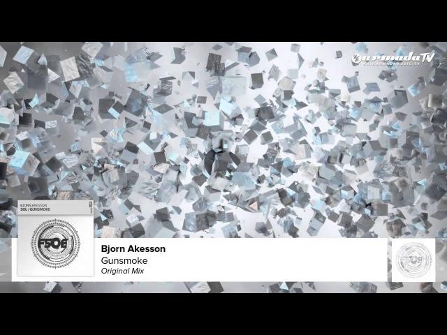 Bjorn Akesson - Gunsmoke (Original Mix)
