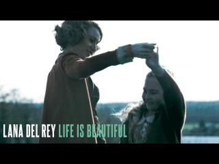Lana Del Rey - Life is Beautiful (The Age of Adaline)