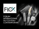 FiCX Paris 2015 Le Forum International du Couteau au palais Brongniart