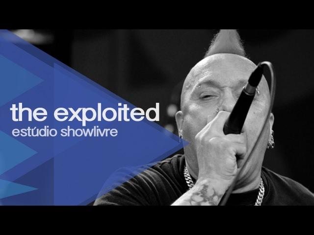 The Exploited no Estúdio Showlivre 2013 Apresentação na íntegra