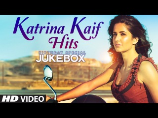 Katrina Kaif Songs Jukebox (Birthday Special)   Sheila Ki Jawani, Soni De Nakhre   T-Series
