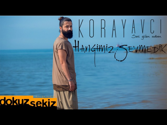 Koray Avcı Hangimiz Sevmedik Lyric Video