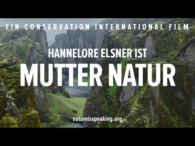 Nature Is Speaking Hannelore Elsner ist Mutter Natur