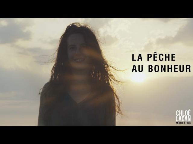 Chlo Lacan La Pêche au Bonheur clip officiel