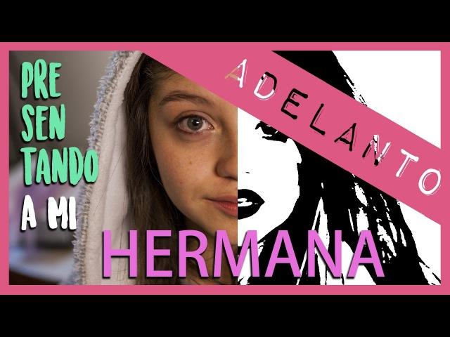 Karol Sevilla I Adelanto I PresentandoAMiHermana