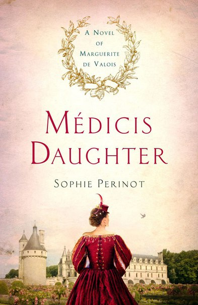 Sophie Perinot - Medicis Daughter