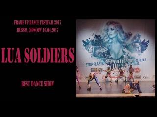 Lua Soldiers   BEST DANCE SHOW   FRAME UP DANCE FEST 2017 OFFICIAL VIDEO