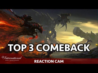Top 3 Epic Comeback of TI6 with Reactions Cam