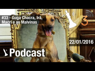 Xadrez Verbal Podcast #33 - Guga Chacra, Irã, Macri e Malvinas