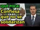 ¡QUÉ POCA, MADRE! Peña Nieto dice que él y los gobernadores NO se SOLIDARIZAN con periodistas.