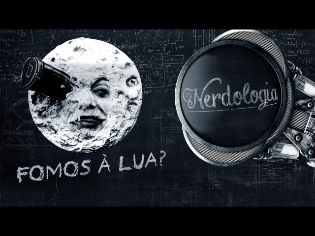 Fomos à Lua | Nerdologia