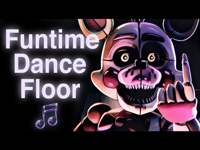 FNAF SISTER LOCATION SONG   Funtime Dance Floor by CK9C [Official SFM]