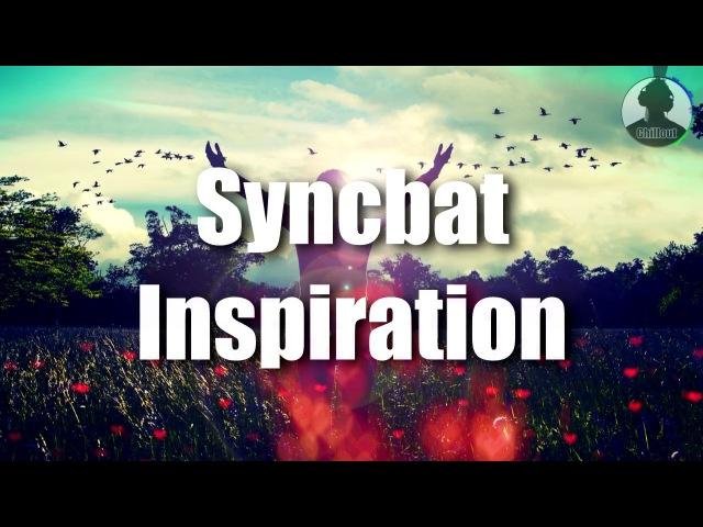 Melodic Trance Chillout ► Syncbat Inspiration 2017
