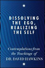 dissolving the ego realizing the self- m.d. ph
