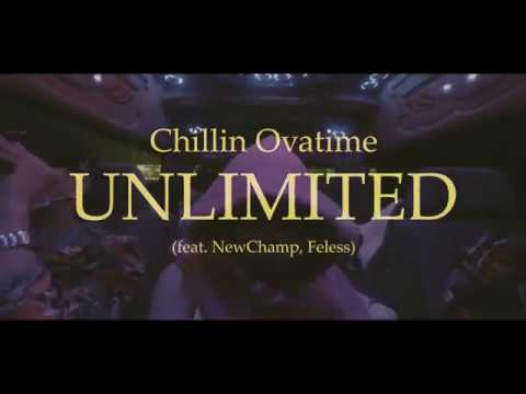 Chillin Ovatime - Unlimited (feat. Newchamp, Feless)