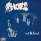 The Shoes - Na-Na-Na