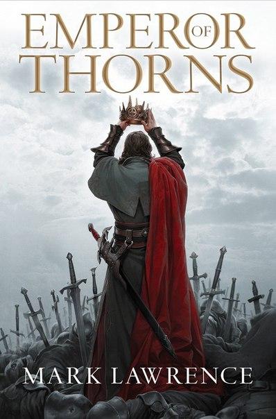 Mark Lawrence - Emperor of Thorns (The Broken Empire. Book 03)