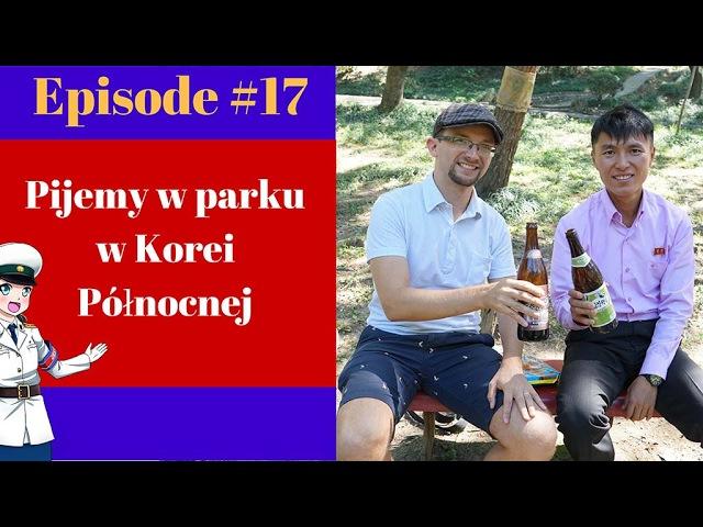 17 Pijemy w parku w Korei Północnej