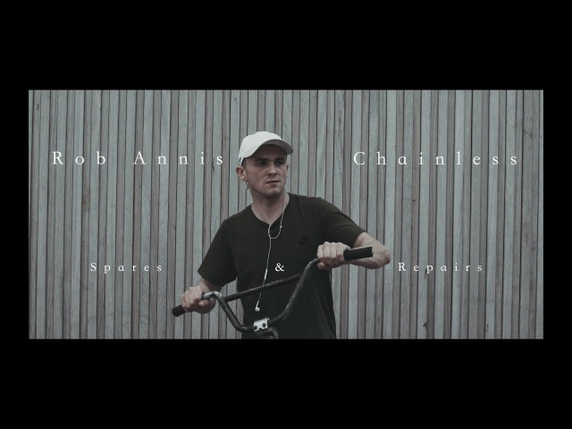 Rob Annis - Chainless ( spares repairs )